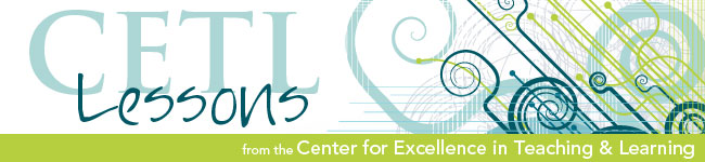 CETL Lessons from the Center for Excellence in Teaching in Learning