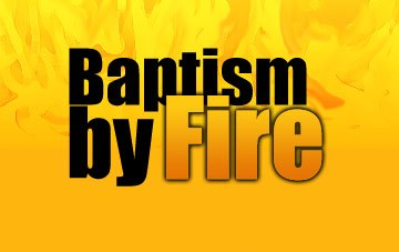 "Baptism by Fire Secret Revealed – Fiery ""Torah"" From the Right Hand of God"